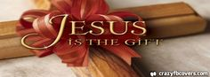 Jesus Is The Gift Facebook Cover Facebook Timeline Cover