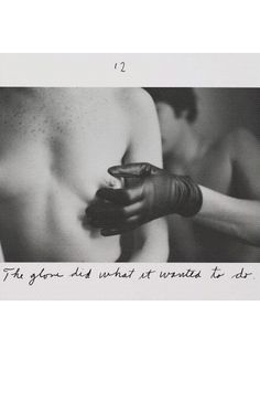 """""""The glove did what it wanted to do"""", by Duane Michals."""