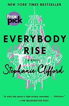 Everybody Rise: A Novel by Stephanie Clifford http://www.amazon.com/dp/1250077176/ref=cm_sw_r_pi_dp_19A-vb03WS5X6