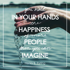 "President Henry B. Eyring: ""You hold in your hands the happiness of more people than you can imagine."" #lds #quotes"