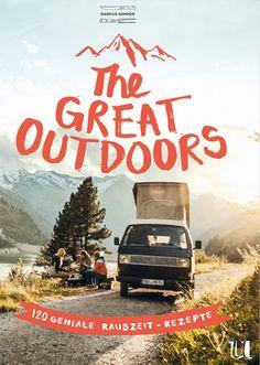 Markus Sämmer: The Great Outdoors – 120 geniale Rauszeit-Rezepte (Neuer Umschau Verlag) #kochen #reisen #outdoor #rezepte