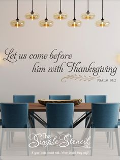 High Quality, Made in the USA, Since 2002. Easy to install vinyl wall decals that look painted on but are removable when you're ready for a change without damage to underlying surfaces. Select your colors of choice and preview what our designs will look like on your own wall color before you buy! Satisfaction 100% Guaranteed. #thanksgiving #diningroom #gathering #dininghall #thanksgivingdecor #thanksgivingideas #pslam #bibleverse #homedecor #diningroomideas #diningroommakeover #wallquotes