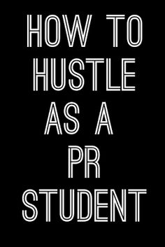Public Relations | How To Hustle As A PR Student