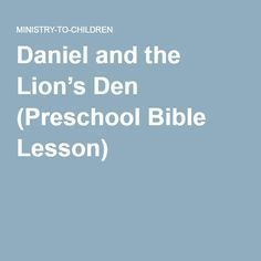 Daniel and the Lion's Den (Preschool Bible Lesson)