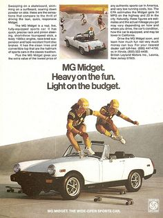 MG Midget - I had dreams of finding my lost MG years after I traded it in.  Mine had great British Inspired striping on the side.  It was a FUN car!