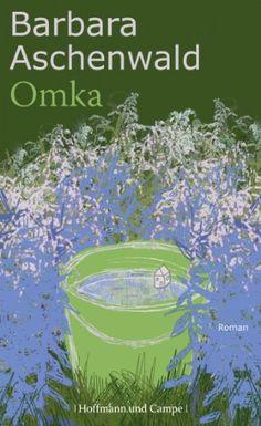 Omka: Roman (Literatur-Literatur) von Barbara Aschenwald http://www.amazon.de/dp/3455404324/ref=cm_sw_r_pi_dp_Yvj5wb1TGWK50