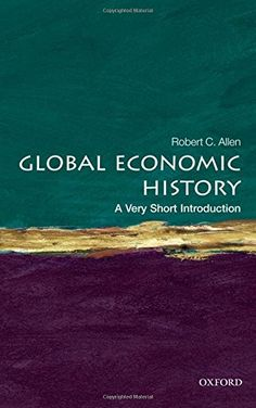 Global Economic History: A Very Short Introduction by Rob... https://www.amazon.com/dp/0199596654/ref=cm_sw_r_pi_dp_x_bktDybSYV7DY7
