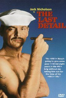 The Last Detail: Two Navy men are ordered to bring a young offender to prison but decide to show him one last good time along the way.