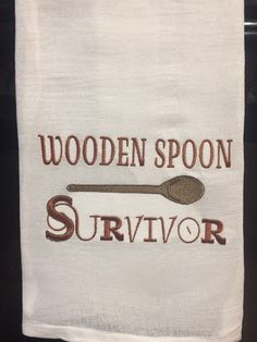 Wooden spoon survivor embroidered flour sack towel by CraftDivaCreations on Etsy Flour Sack Towels, Tea Towels, Dish Towels, Embroidered Toilet Paper, Towel Apron, Wooden Spoons, Custom Items, Cricut Design, Making Ideas