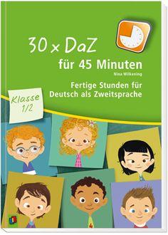 30 x DaZ für 45 Minuten – Fertige Stunden für Deutsch als Zweitsprache - Klasse 1/2 ++ #Unterrichtsmaterial für Lehrer an #Grundschule und Förderschule sowie für Unterrichtende und Sprachförderkräfte in Vorklassen bzw. Vorkursen, Fächer: Deutsch, Deutsch als Zweitsprache, Sprachförderung ++ 30 sofort umsetzbare Stunden + Als Einzelstunden oder als Mini-Einheiten durchführbar + Spielerisch und mit vielen Sprechgelegenheiten + Quantitativ und qualitativ differenziert | #Wortschatz #Grammatik…