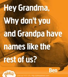 What do you call your grandparents? #thingskidssay