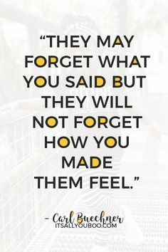 """""""They may forget what you said but they will not forget how you made them feel"""" — Carl Buechner. Happy Teacher's Appreciation! Click here for 60 teacher's appreciation quotes and sayings. #TeachersDay #TeachersDay2019 #HappyTeacherDay #Teachers #BacktoSchool #TeachersWeek #Classroom #ThankYouQuotes #Appreciation #TeachersGifts #GiftsForTeachers #TeachersDayGifts #ThankYouTeacher #TeacherGiftIdeas #BackToSchool #TeacherGift #BestTeacher #QuotesToLiveBy #QuotesToRemember #InspirationalQuotes"""