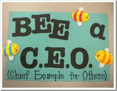 """Behavior Management - This bulletin board is a great way to implement a behavior method in the classroom. Student's are encouraged to """"bee"""" """"c.e.o.""""s by setting examples for their peers. Would be great to use while teaching an insect or animal theme."""