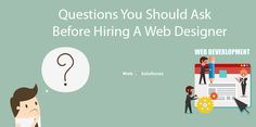 Questions You Should Ask Before Hiring A Web Designer to any web development and web design company. Expertise allows achieving the goals.