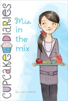 Mia in the Mix (Cupcake Diaries Series #2)