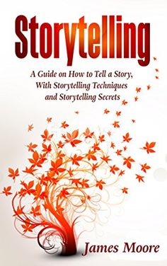 Storytelling: a Guide on How to Tell a Story with Storytelling Techniques and Storytelling Secrets (Public Speaking, Ted Talks, Storytelling Business), http://www.amazon.com/gp/product/B076QLXYP7/ref=cm_sw_r_pi_eb_1TV-zbT8895T7
