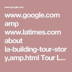 www.google.com amp www.latimes.com about la-building-tour-story,amp.html Tour LA Times building 8+, groups up to 40, several times monthly