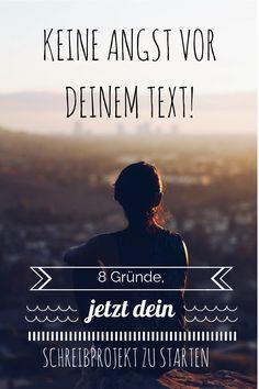 Keine Angst vor Deinem Text. 8 Gründe jetzt Dein Schreibprojekt zu starten ♡ Schreibe einen Bestseller
