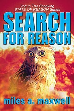 Search For Reason: A Thriller (State Of Reason Mystery, Book 2) by Miles A. Maxwell http://www.amazon.com/dp/B0174YQAKI/ref=cm_sw_r_pi_dp_N4T8wb1NSKZQ5