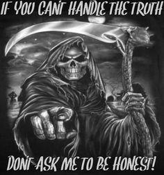Fuck you skull memes Dark Quotes, Strong Quotes, Wisdom Quotes, True Quotes, Twisted Quotes, Twisted Humor, Grim Reaper Quotes, Skull Pictures, Under Your Spell