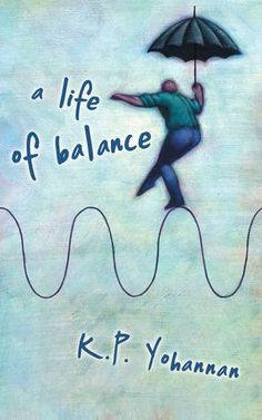 A Life of Balance by K.P. Yohannan