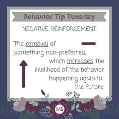 The word NEGATIVE in negative reinforcement is referring to the REMOVAL of a stimulus, and as I explained last week, REINFORCEMENT means an INCREASE in the likelihood that the behavior happens again in the future.   Click the link to read more about this and other #behaviortips by #bias behavioral