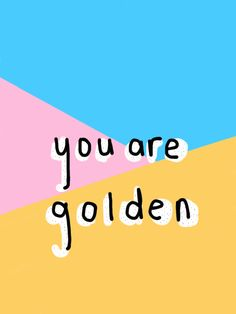 GOOISCH ⍟ quotes ⍟ inspiratie ⍟ you are golden ⍟ wallpaper ⍟ background ⍟ positive vibes ⍟ note to self The Words, Cool Words, Cute Quotes, Words Quotes, Sayings, Play Quotes, Pretty Quotes, Pretty Words, Beautiful Words