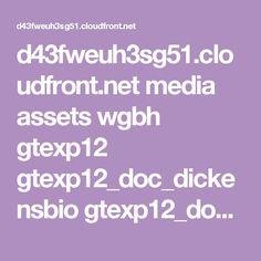 d43fweuh3sg51.cloudfront.net media assets wgbh gtexp12 gtexp12_doc_dickensbio gtexp12_doc_dickensbio.pdf