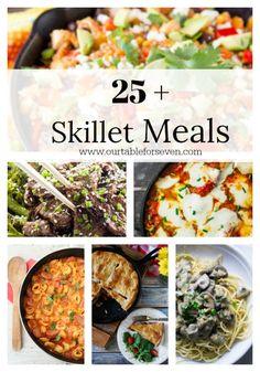 25+ Skillet Meals • Table for Seven