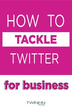 You need to tweet smart when using Twitter for business. We'll show you how to get started.