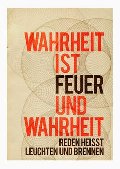 """The text is in German and means: """"Truth is fire and speaking the truth means glowing and burning"""" Print by Edubarba via Etsy."""
