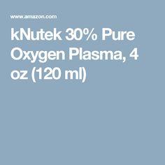 kNutek 30% Pure Oxygen Plasma, 4 oz (120 ml)