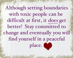 Although setting boundaries with toxic people can be difficult at first, it does get better! Stay committed to change and eventually you will find yourself in a peaceful place. Sometime that includes family. Family Quotes, Life Quotes, Funny Quotes, Toxic Family Members, Family Betrayal, Setting Boundaries, Toxic People, Narcissistic Abuse, Toxic Relationships