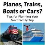 Family Trips–Planes, Trains, Boats or Cars?