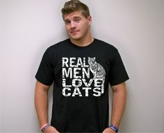 Cat shirt, Catman, Real Men Love Cats, mens t-shirts, Cat Man tshirt, cats, black, message tshirt, American Apparel, gift for him by RCTees on Etsy https://www.etsy.com/listing/159045752/cat-shirt-catman-real-men-love-cats-mens