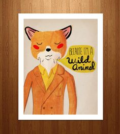 Because I'm A Wild Animal Art Print | This illustrated pen and ink image features a dapper little fo... | Posters
