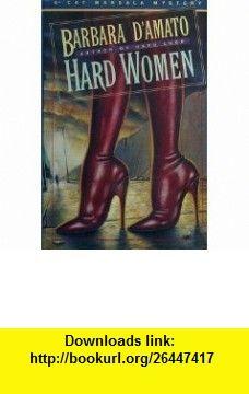 Hard Women A Cat Marsala Mystery (9780684195643) Barbara DAmato , ISBN-10: 068419564X  , ISBN-13: 978-0684195643 ,  , tutorials , pdf , ebook , torrent , downloads , rapidshare , filesonic , hotfile , megaupload , fileserve