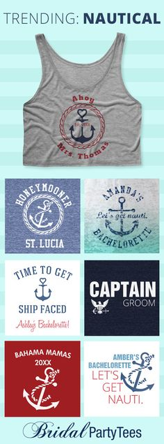 New Nautical Designs for your Beach Weddings Honeymoon and Bachelorette Parties! Customize a nautical t-shirt, tank top, crop top, hoodie and more with BridalPartyTees!