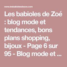 Les babioles de Zoé : blog mode et tendances, bons plans shopping, bijoux - Page 6 sur 95 - Blog mode et lifestyle