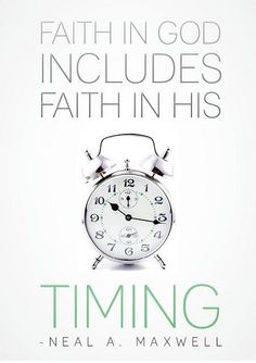 Timing | Creative LDS Quotes