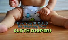 How to wash your cloth diapers the right way.