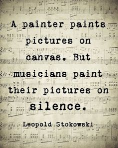 Music Quote Musical Notes Vintage Style Music Lover Leopold Stokowski Sepia Natural For the Musician Wall Art Home Decor Word Art Print A painter paints pictures on canvas. But musicians paint their pictures on silence… Leopold Stokowski The Words, Great Quotes, Quotes To Live By, Super Quotes, Quotes Inspirational, Awesome Quotes, Motivational Songs, Change Quotes, Citation Art