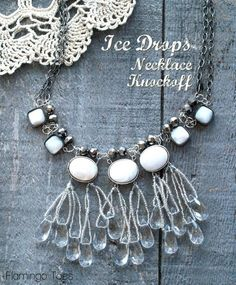 DIY Ice Drops Necklace Knockoff -
