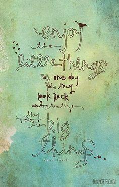 Enjoy the little things {{{{printable}}}}