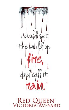I could set this world on fire and call it rain ~ Maven Calore #RedQueen