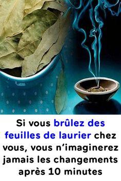Si vous brûlez des feuilles de laurier chez vous, vous n'imaginerez jamais les changements après 10 minutes !