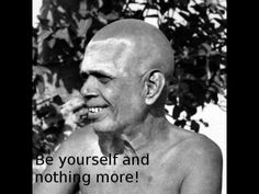 Sri Ramana Maharshi. Wisdom. Be yourself.
