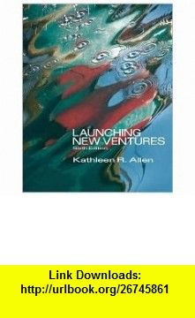 Launching New Ventures (with Management CourseMate with eBook Printed Access Card) 6th (sixth) edition Text Only Kathleen R. Allen ,   ,  , ASIN: B005GR6LHS , tutorials , pdf , ebook , torrent , downloads , rapidshare , filesonic , hotfile , megaupload , fileserve