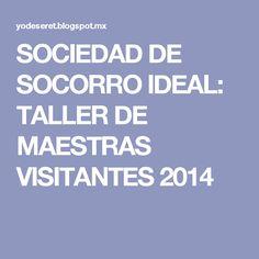 SOCIEDAD DE SOCORRO IDEAL: TALLER DE MAESTRAS VISITANTES 2014