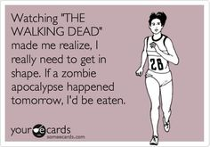 Not so much Walking Dead for me...but those crazy fast zombies in World War Z, scared the crap out of me!